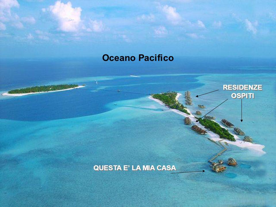 Oceano Pacifico RESIDENZE OSPITI QUESTA E LA MIA CASA