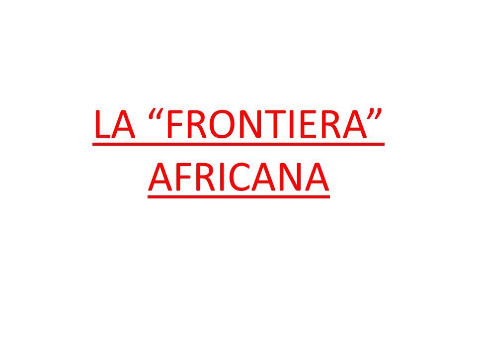 LA FRONTIERA AFRICANA