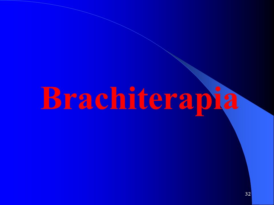 32 Brachiterapia