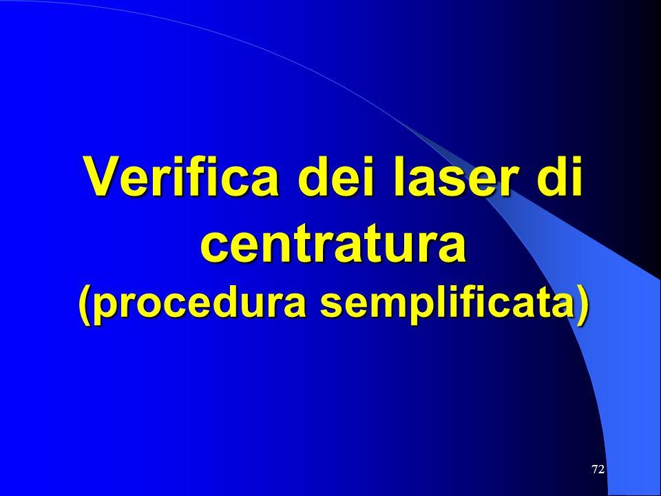 72 Verifica dei laser di centratura (procedura semplificata)