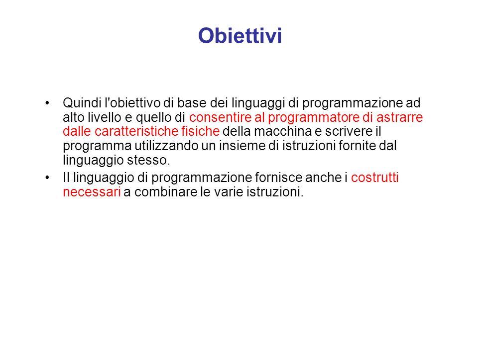 Linguaggi di Programmazione Linguaggi di programmazione ad alto livello Nascono e si sviluppano principalmente per due ragioni : 1) E' difficile scriv