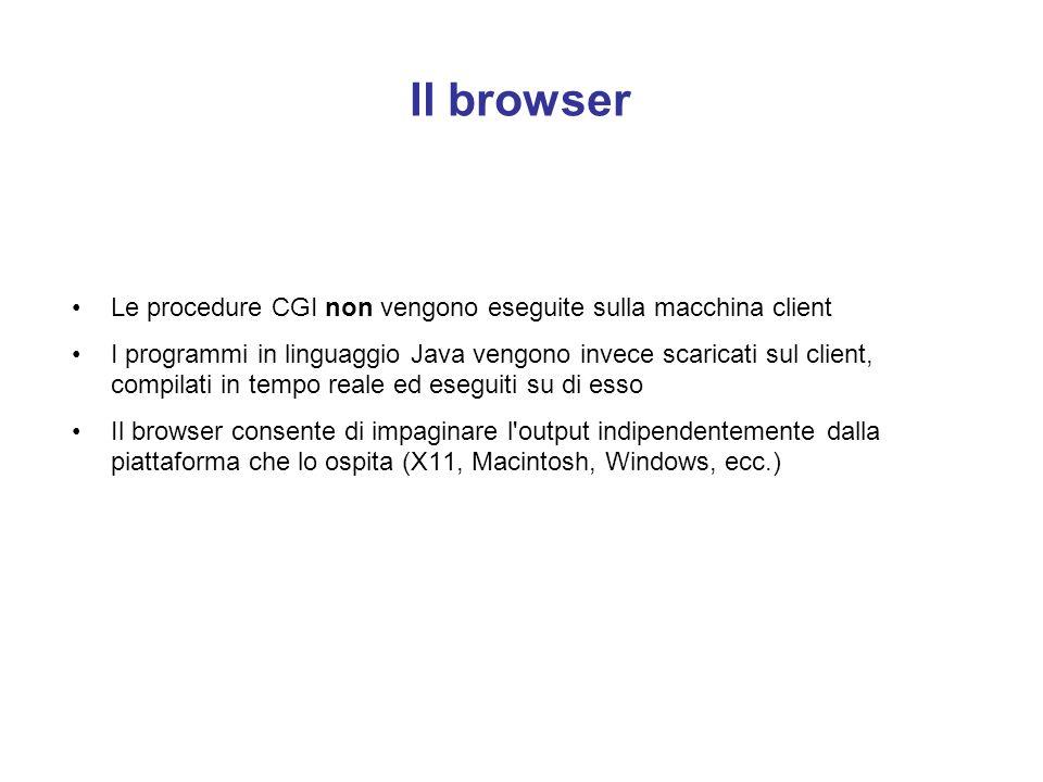Il browser Il browser è l'applicazione client di questo sistema ad architettura
