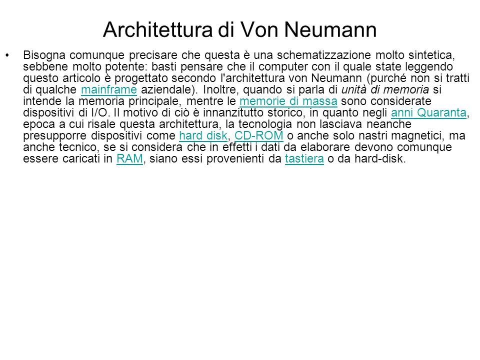 Architettura di Von Neumann Con l'espressione architettura di von Neumann o macchina di von Neumann ci si riferisce a uno schema di progettazione di c