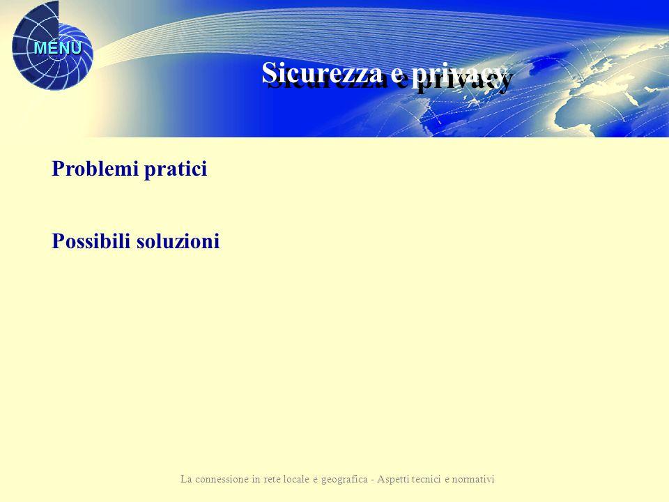 MENU La connessione in rete locale e geografica - Aspetti tecnici e normativi SISSI è un prodotto software, disponibile per le scuole statali, che nella sua ultima versione può essere installato anche sui PC delle reti scolastiche.