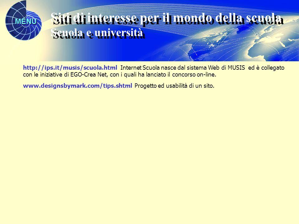 MENU http://ips.it/musis/scuola.html Internet Scuola nasce dal sistema Web di MUSIS ed è collegato con le iniziative di EGO-Crea Net, con i quali ha l