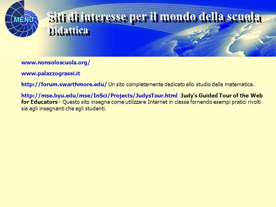 MENU www.nonsoloscuola.org/ www.palazzograssi.it http://forum.swarthmore.edu/ Un sito completamente dedicato allo studio della matematica. http://mse.