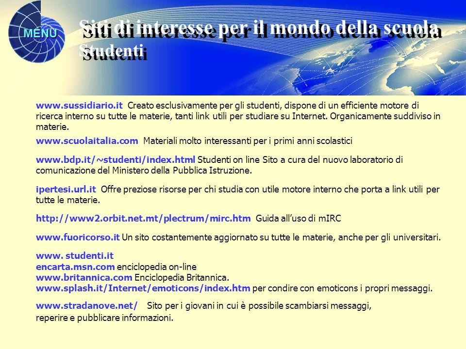 MENU www.sussidiario.it Creato esclusivamente per gli studenti, dispone di un efficiente motore di ricerca interno su tutte le materie, tanti link utili per studiare su Internet.