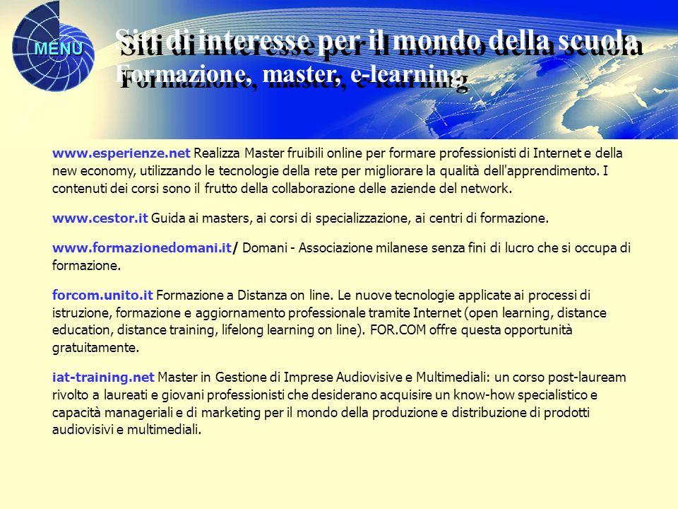 MENU www.esperienze.net Realizza Master fruibili online per formare professionisti di Internet e della new economy, utilizzando le tecnologie della rete per migliorare la qualità dell apprendimento.