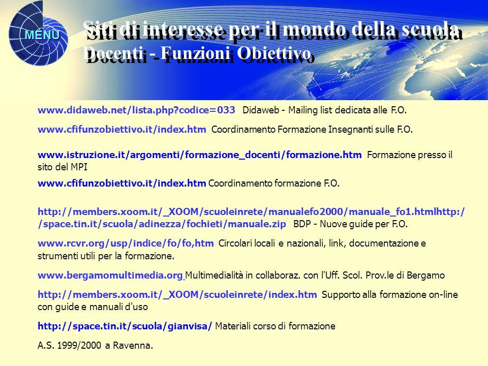 MENU www.didaweb.net/lista.php?codice=033 Didaweb - Mailing list dedicata alle F.O. www.cfifunzobiettivo.it/index.htm Coordinamento Formazione Insegna