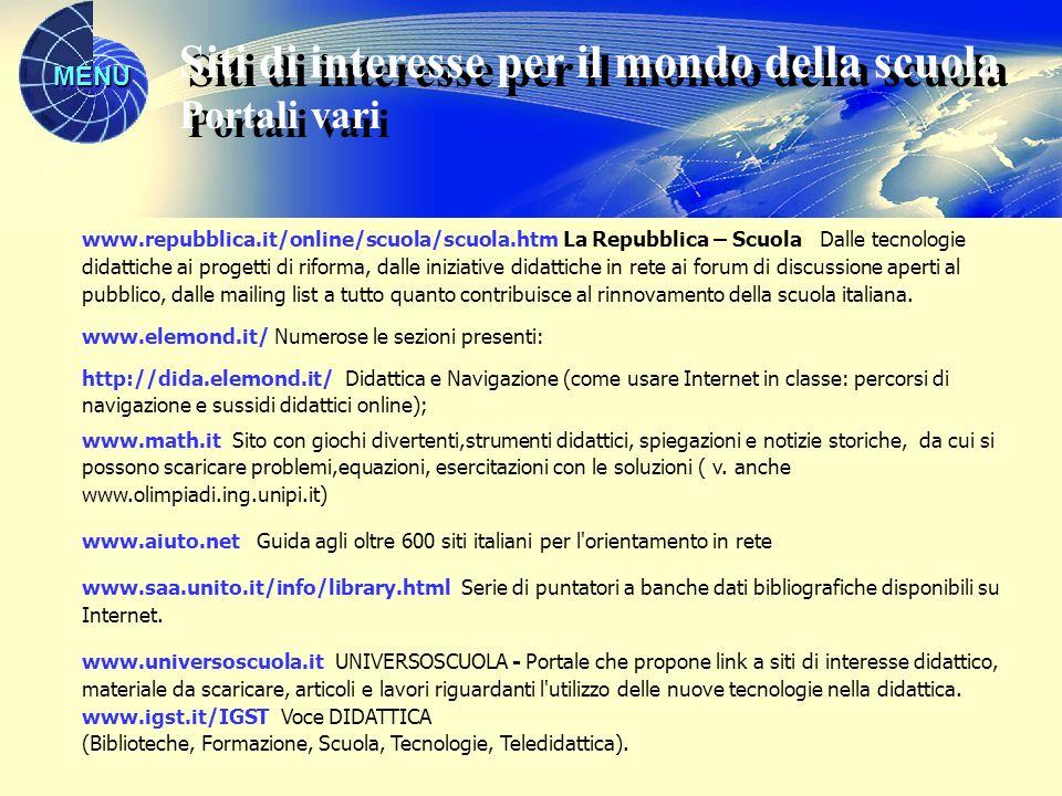 MENU www.repubblica.it/online/scuola/scuola.htm La Repubblica – Scuola Dalle tecnologie didattiche ai progetti di riforma, dalle iniziative didattiche