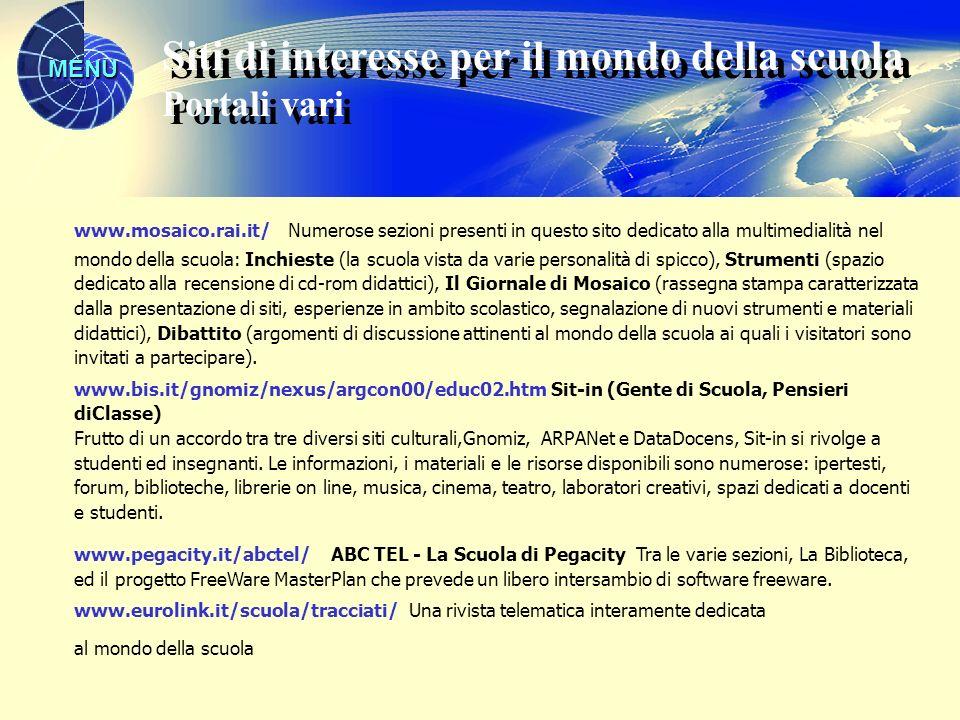 MENU www.mosaico.rai.it/ Numerose sezioni presenti in questo sito dedicato alla multimedialità nel mondo della scuola: Inchieste (la scuola vista da v