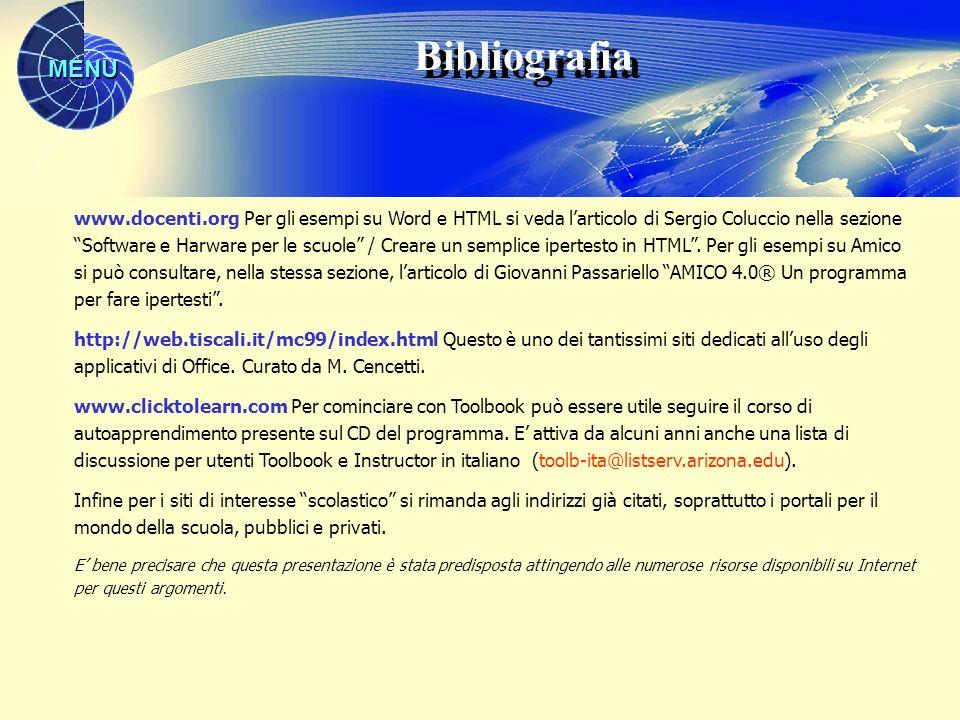 MENU Bibliografia www.docenti.org Per gli esempi su Word e HTML si veda larticolo di Sergio Coluccio nella sezione Software e Harware per le scuole / Creare un semplice ipertesto in HTML.