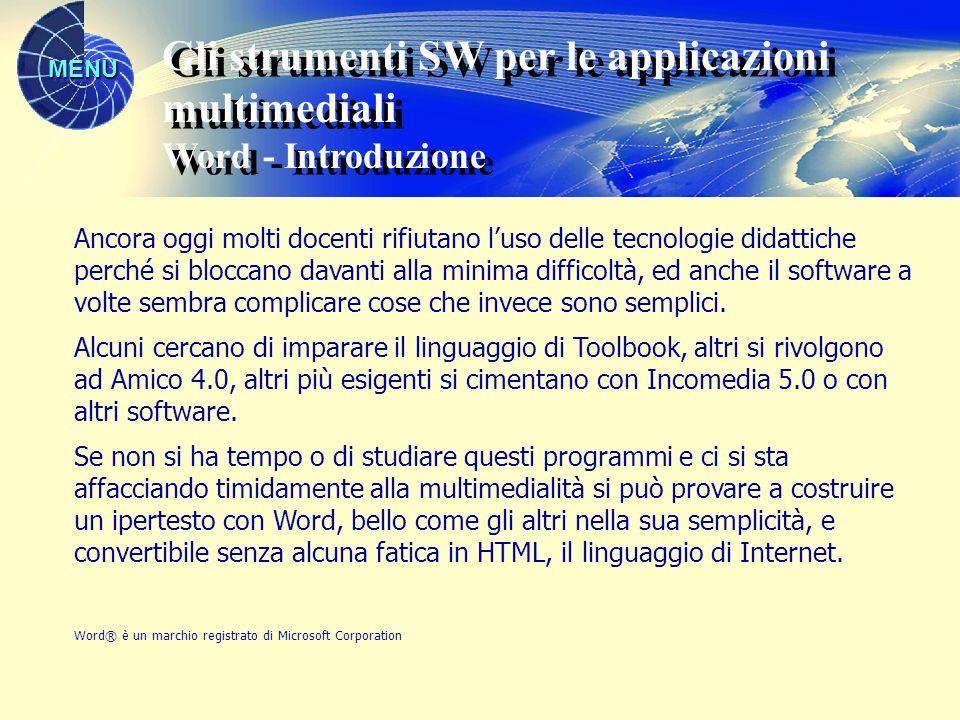 MENU Gli strumenti SW per le applicazioni multimediali Word - Introduzione Gli strumenti SW per le applicazioni multimediali Word - Introduzione Ancor