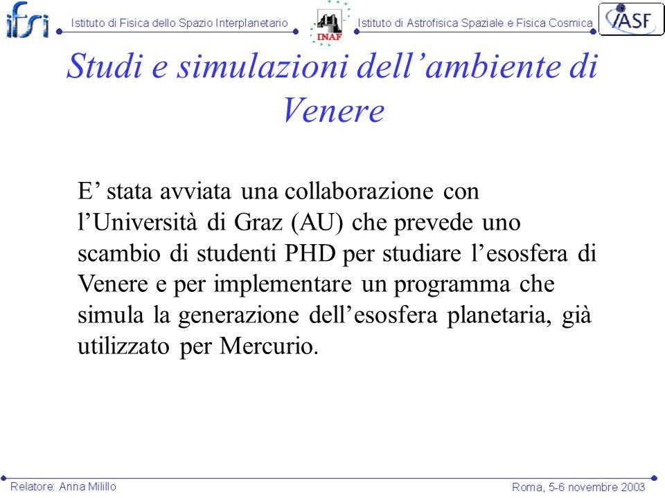E stata avviata una collaborazione con lUniversità di Graz (AU) che prevede uno scambio di studenti PHD per studiare lesosfera di Venere e per impleme