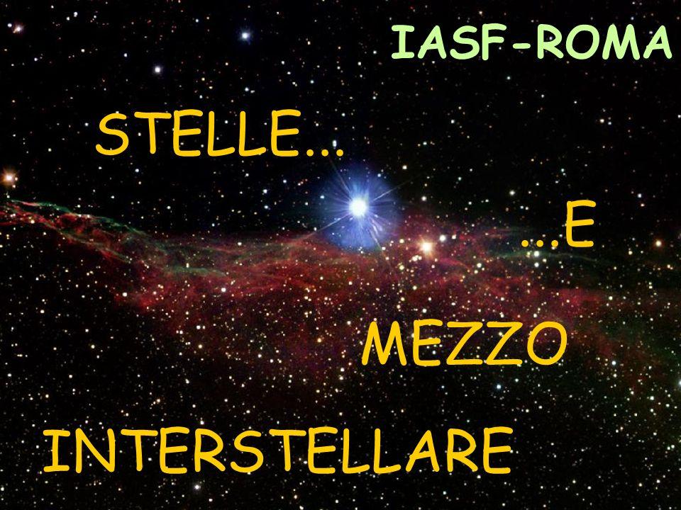1 IASF-ROMA STELLE......E MEZZO INTERSTELLARE