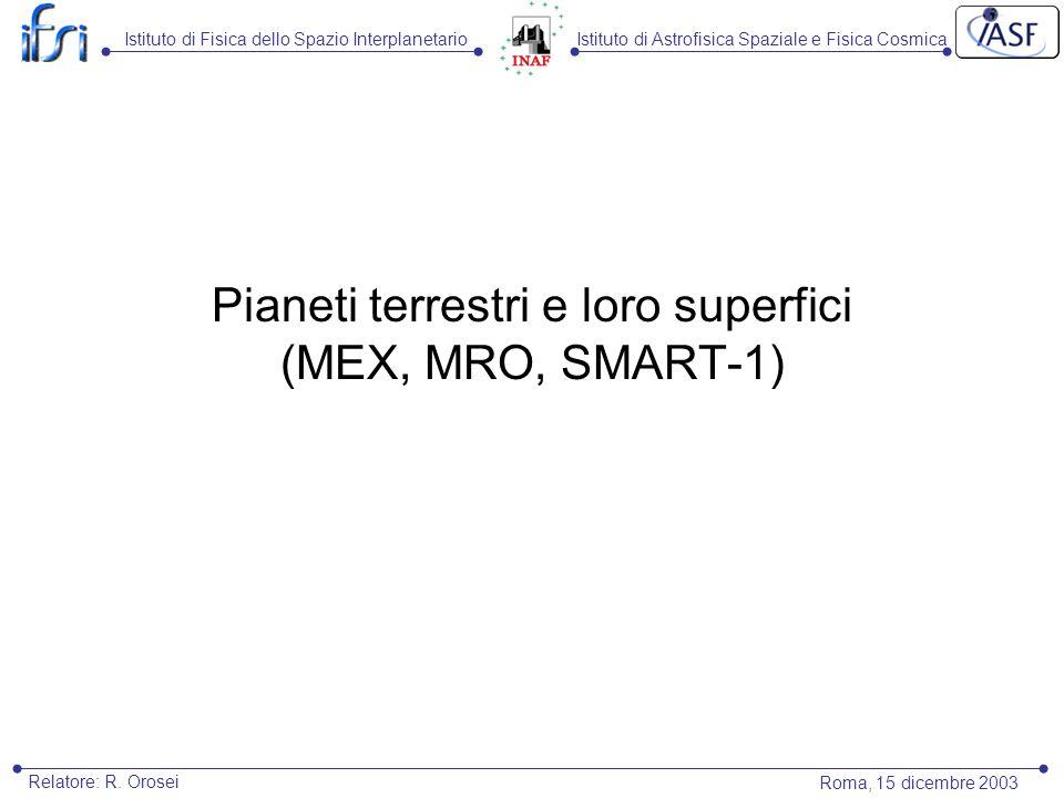Istituto di Astrofisica Spaziale e Fisica CosmicaIstituto di Fisica dello Spazio Interplanetario Roma, 15 dicembre 2003 Relatore: R. Orosei Pianeti te