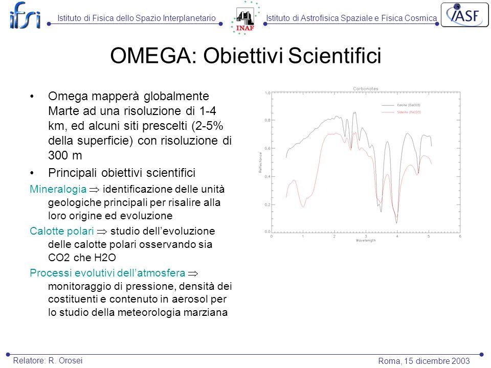 Istituto di Astrofisica Spaziale e Fisica CosmicaIstituto di Fisica dello Spazio Interplanetario Roma, 15 dicembre 2003 Relatore: R. Orosei OMEGA: Obi