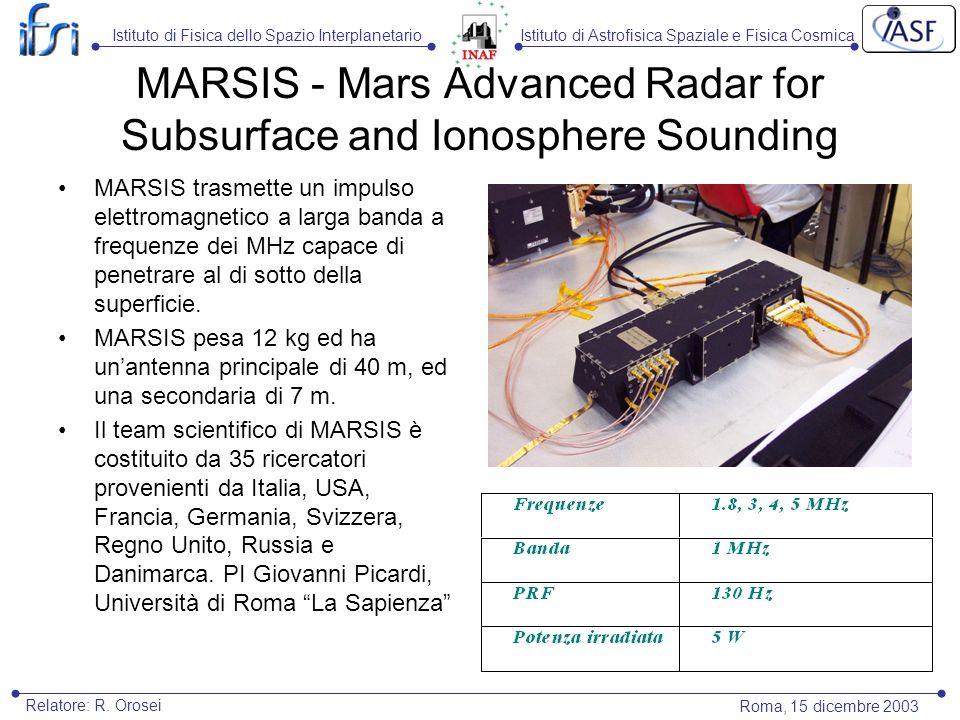 Istituto di Astrofisica Spaziale e Fisica CosmicaIstituto di Fisica dello Spazio Interplanetario Roma, 15 dicembre 2003 Relatore: R. Orosei MARSIS - M