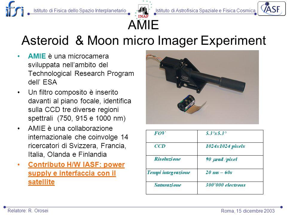 Istituto di Astrofisica Spaziale e Fisica CosmicaIstituto di Fisica dello Spazio Interplanetario Roma, 15 dicembre 2003 Relatore: R. Orosei AMIE Aster