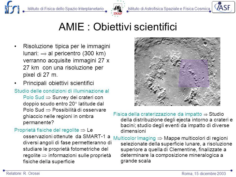Istituto di Astrofisica Spaziale e Fisica CosmicaIstituto di Fisica dello Spazio Interplanetario Roma, 15 dicembre 2003 Relatore: R. Orosei AMIE : Obi