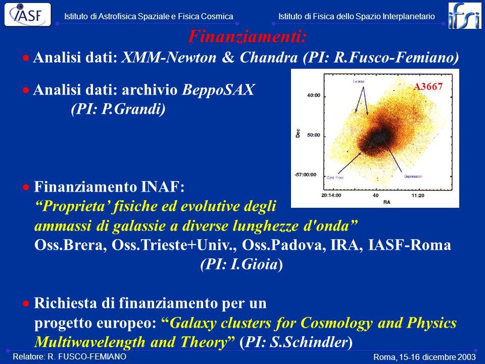 Finanziamenti: Analisi dati: XMM-Newton & Chandra (PI: R.Fusco-Femiano) Analisi dati: archivio BeppoSAX (PI: P.Grandi) Finanziamento INAF: Proprieta f