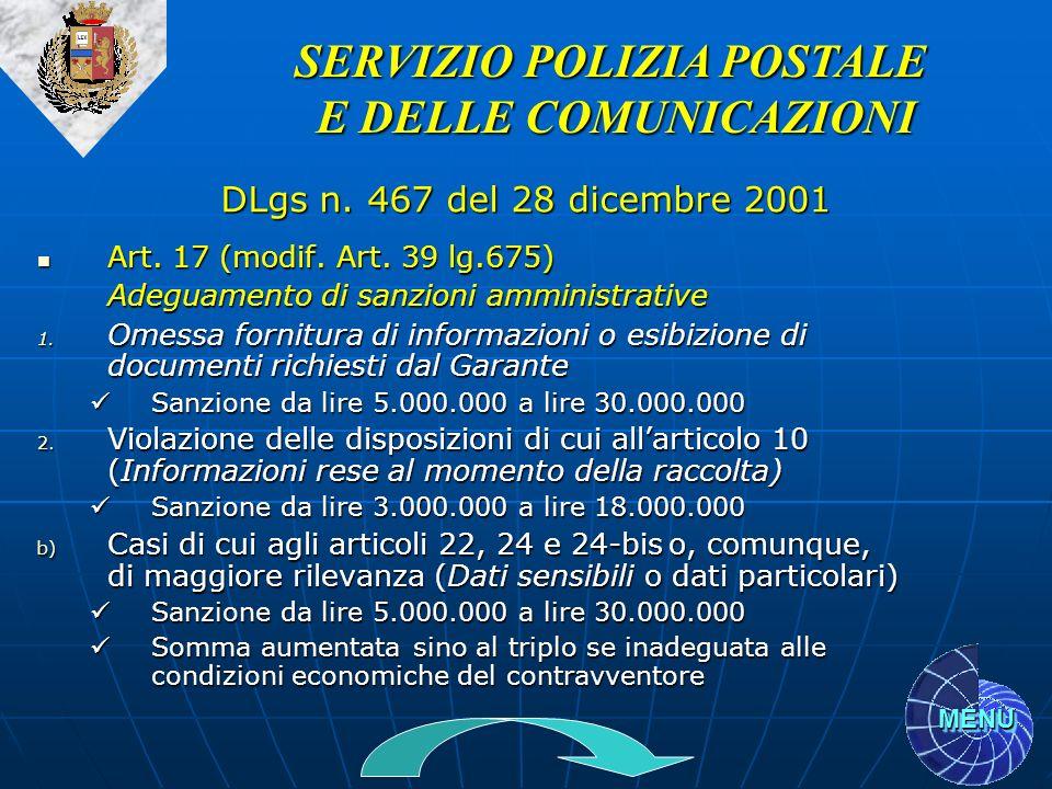MENU Art. 17 (modif. Art. 39 lg.675) Art. 17 (modif. Art. 39 lg.675) Adeguamento di sanzioni amministrative 1. Omessa fornitura di informazioni o esib