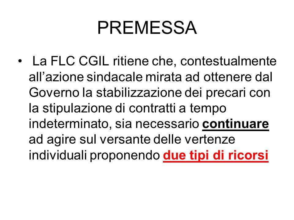 PREMESSA La FLC CGIL ritiene che, contestualmente allazione sindacale mirata ad ottenere dal Governo la stabilizzazione dei precari con la stipulazion