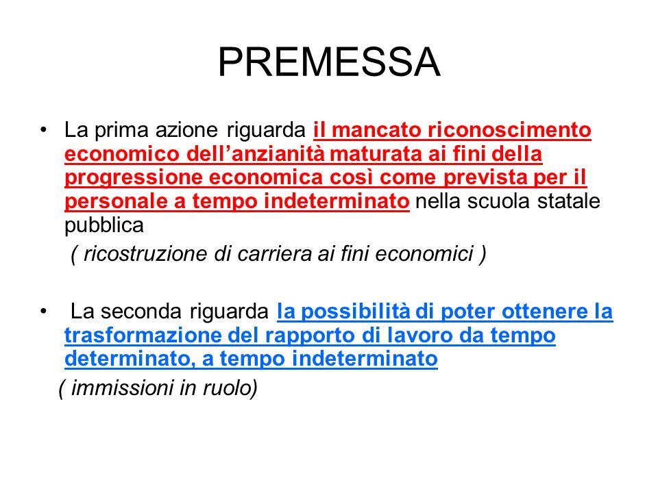 PREMESSA La prima azione riguarda il mancato riconoscimento economico dellanzianità maturata ai fini della progressione economica così come prevista p