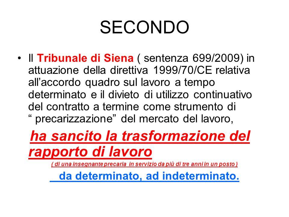SECONDO Il Tribunale di Siena ( sentenza 699/2009) in attuazione della direttiva 1999/70/CE relativa allaccordo quadro sul lavoro a tempo determinato