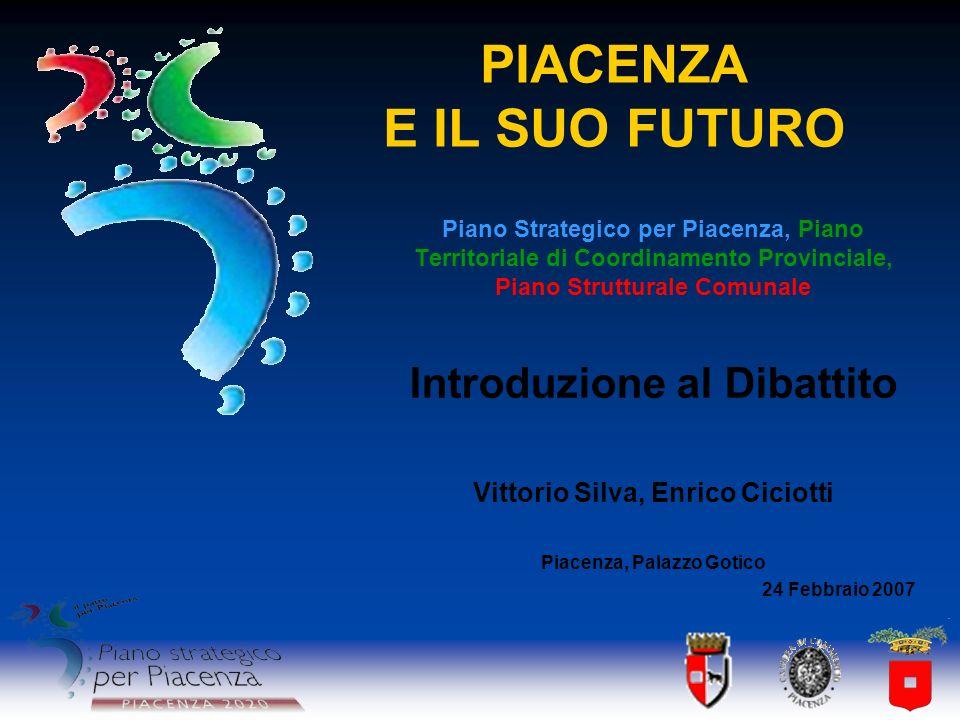 Un Passo Indietro Piano Territoriale di Coordinamento Provinciale (Luglio 2000) Piano Regolatore di Piacenza (Marzo 2001) Patto per Piacenza (Gennaio 2002)
