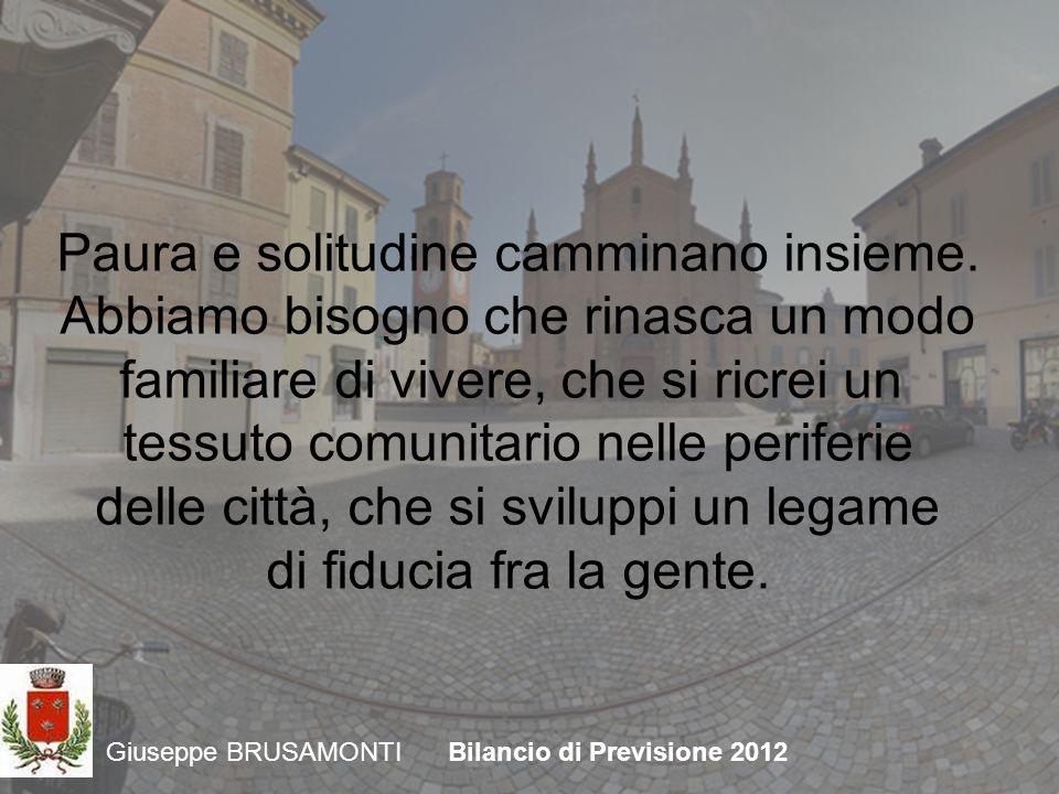 Giuseppe BRUSAMONTIBilancio di Previsione 2012 Paura e solitudine camminano insieme.