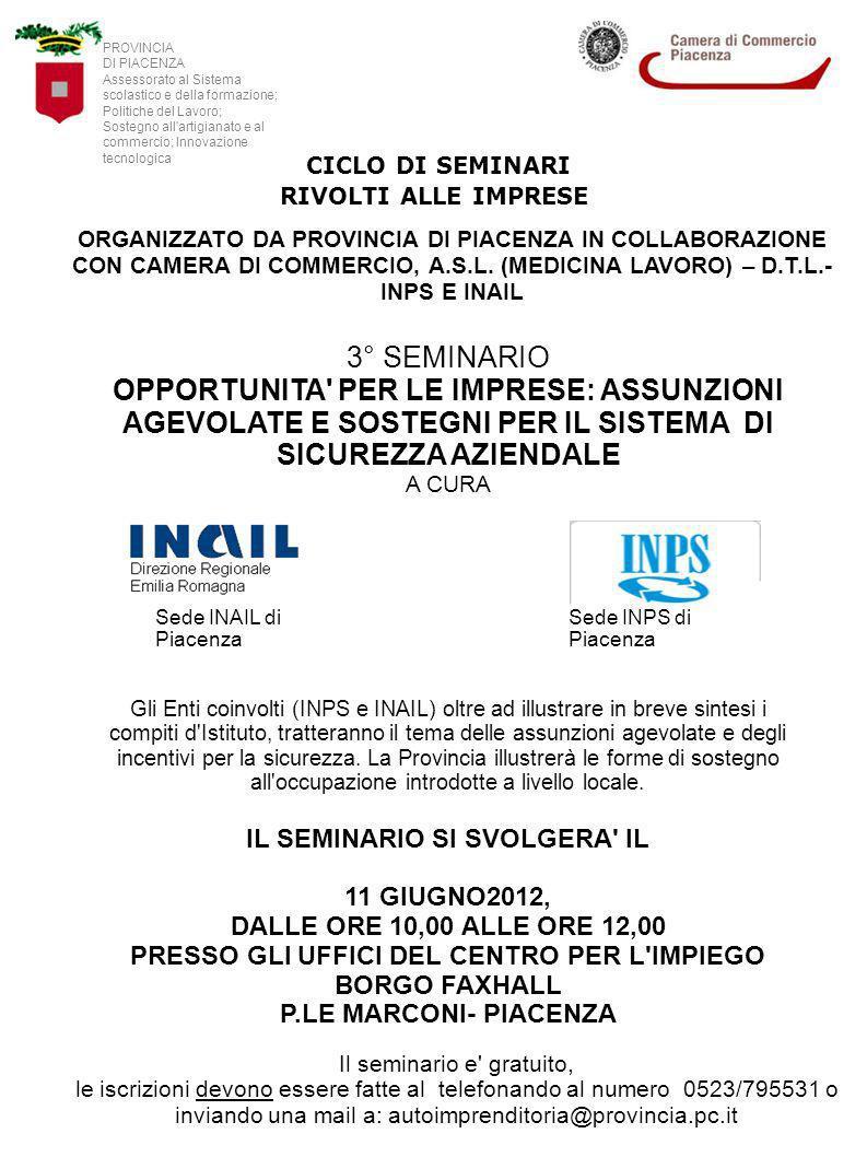 CICLO DI SEMINARI RIVOLTI ALLE IMPRESE ORGANIZZATO DA PROVINCIA DI PIACENZA IN COLLABORAZIONE CON CAMERA DI COMMERCIO, A.S.L.