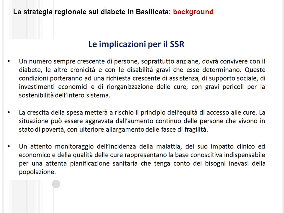 La strategia regionale sul diabete in Basilicata: strategia RAZIONALIZZAZIONE DELLASSISTENZA ATTIVITA DI PREVENZIONE