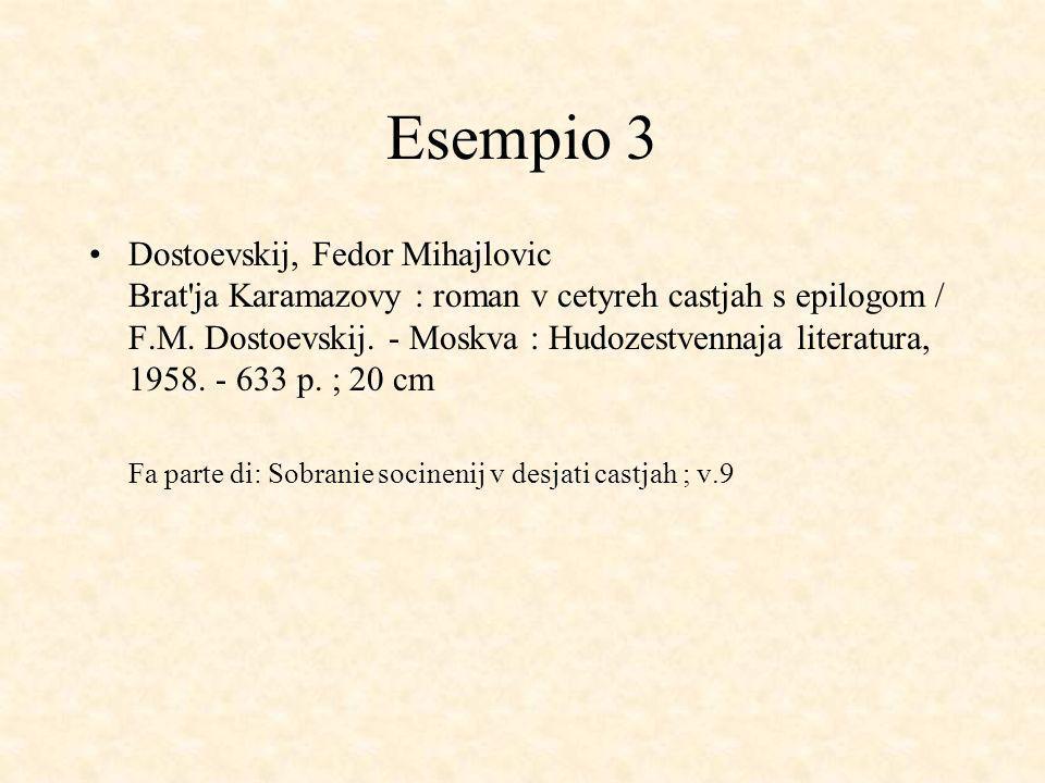 Esempio 3 Dostoevskij, Fedor Mihajlovic Brat ja Karamazovy : roman v cetyreh castjah s epilogom / F.M.