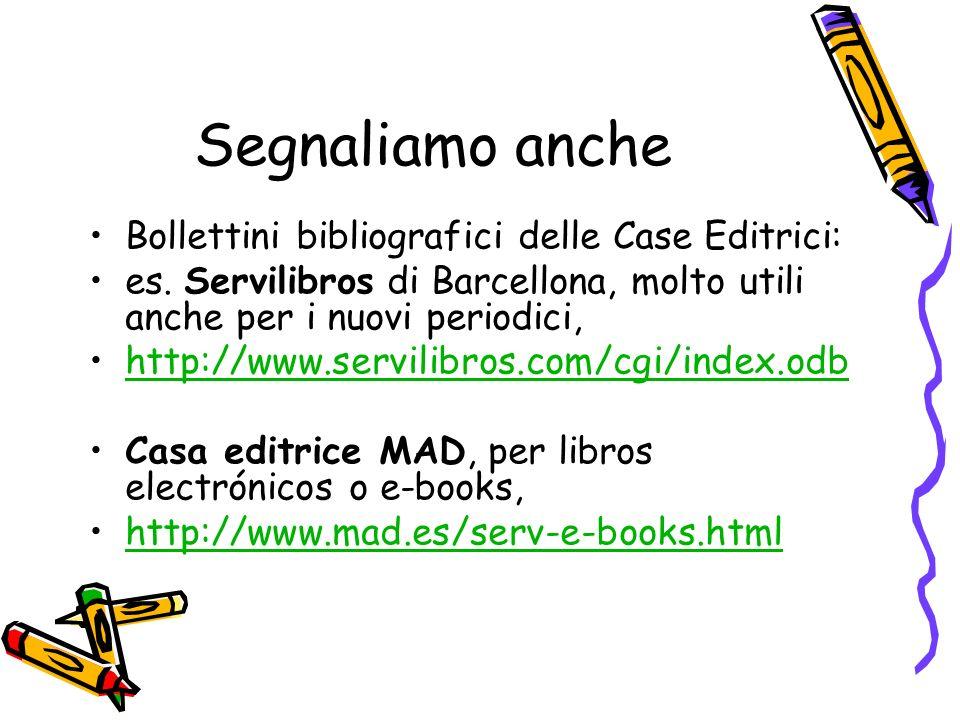 Segnaliamo anche Bollettini bibliografici delle Case Editrici: es.