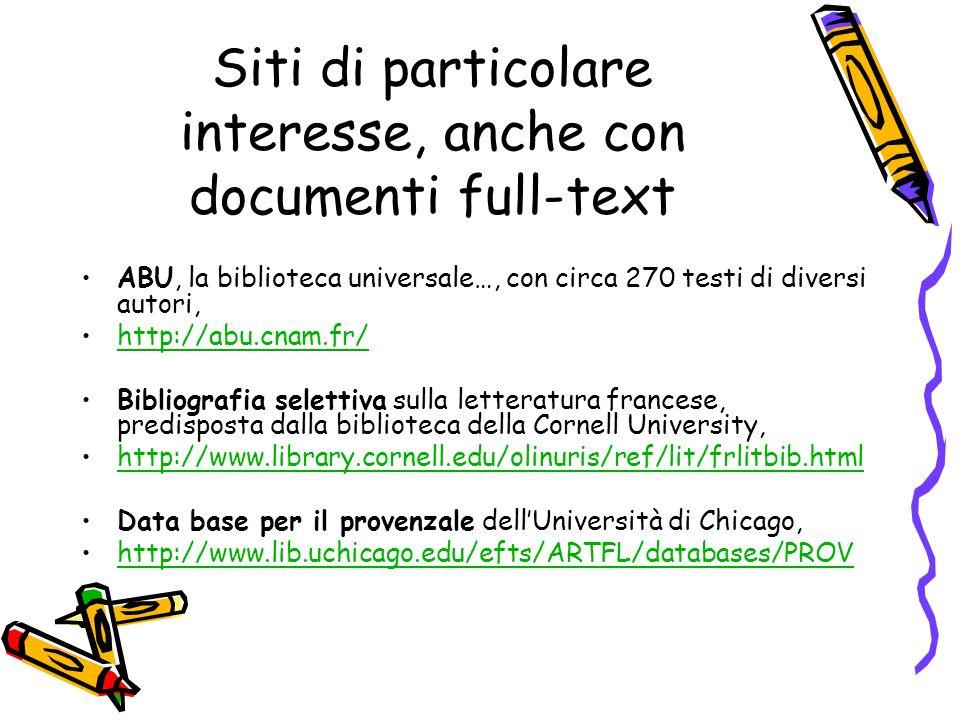 Siti di particolare interesse, anche con documenti full-text ABU, la biblioteca universale…, con circa 270 testi di diversi autori, http://abu.cnam.fr