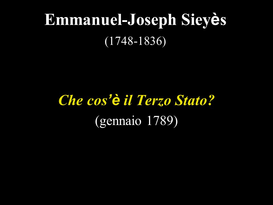 Emmanuel-Joseph Siey è s (1748-1836) Che cos è il Terzo Stato? (gennaio 1789)