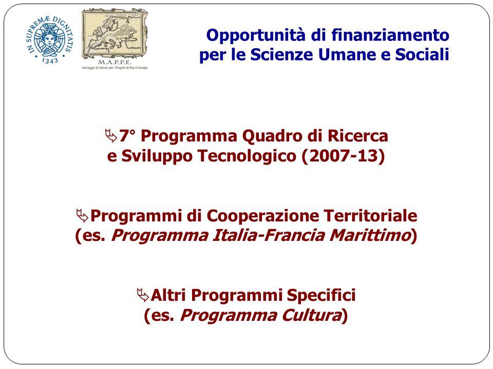 7° Programma Quadro di Ricerca e Sviluppo Tecnologico (2007-13) Programmi di Cooperazione Territoriale (es.