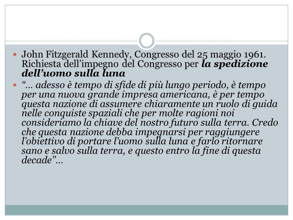 John Fitzgerald Kennedy, Congresso del 25 maggio 1961. Richiesta dellimpegno del Congresso per la spedizione delluomo sulla luna … adesso è tempo di s