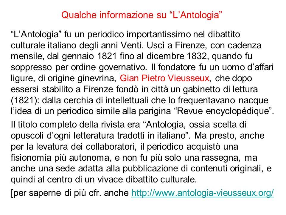 Qualche informazione su LAntologia LAntologia fu un periodico importantissimo nel dibattito culturale italiano degli anni Venti. Uscì a Firenze, con c