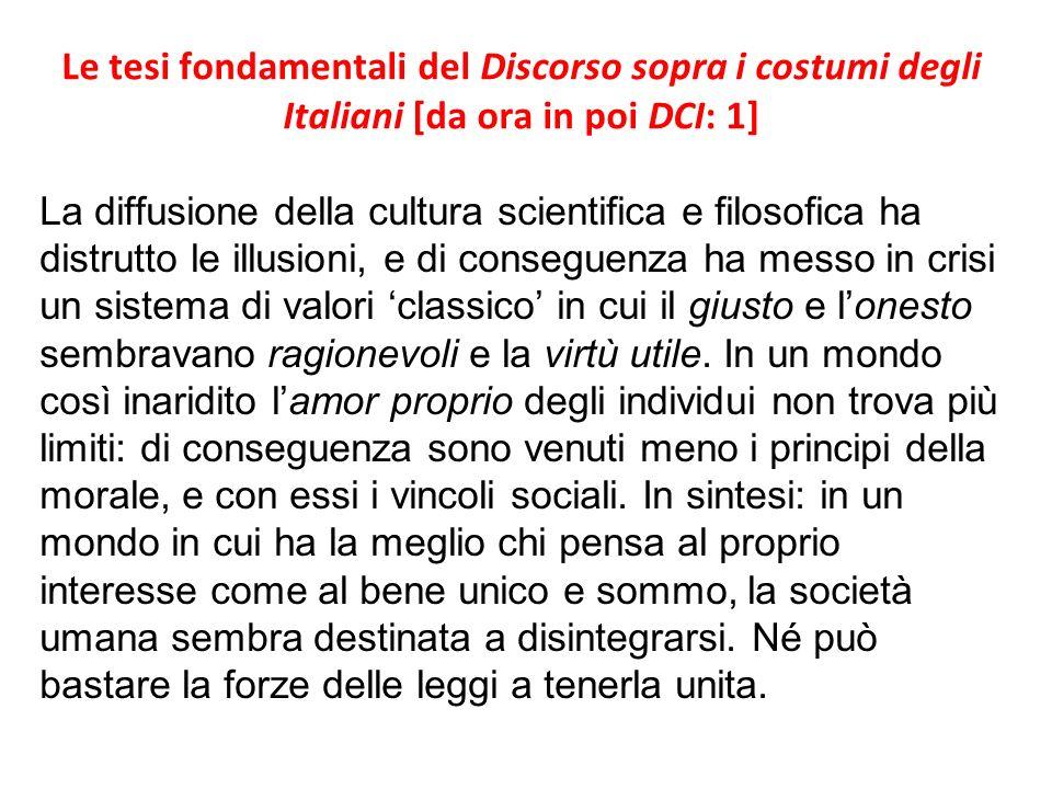 Le tesi fondamentali del Discorso sopra i costumi degli Italiani [da ora in poi DCI: 1] La diffusione della cultura scientifica e filosofica ha distru