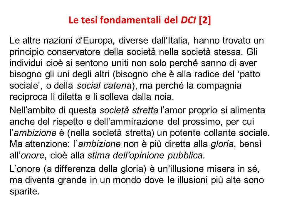 Le tesi fondamentali del DCI [2] Le altre nazioni dEuropa, diverse dallItalia, hanno trovato un principio conservatore della società nella società stessa.