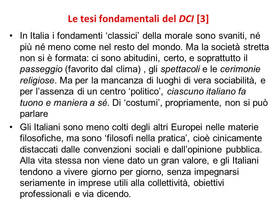 Le tesi fondamentali del DCI [3] In Italia i fondamenti classici della morale sono svaniti, né più né meno come nel resto del mondo. Ma la società str