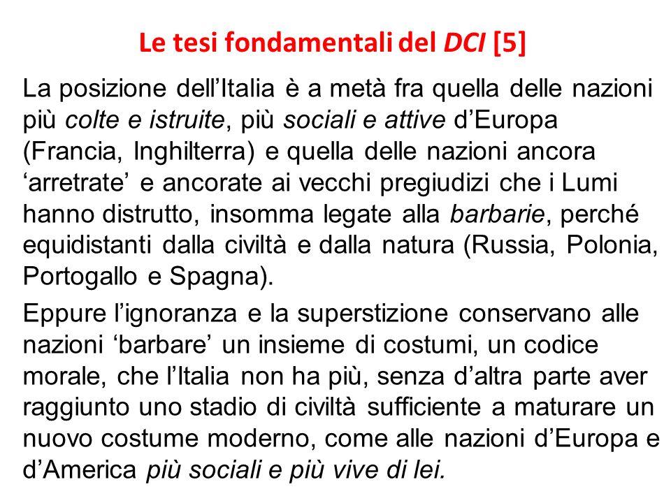 Le tesi fondamentali del DCI [5] La posizione dellItalia è a metà fra quella delle nazioni più colte e istruite, più sociali e attive dEuropa (Francia
