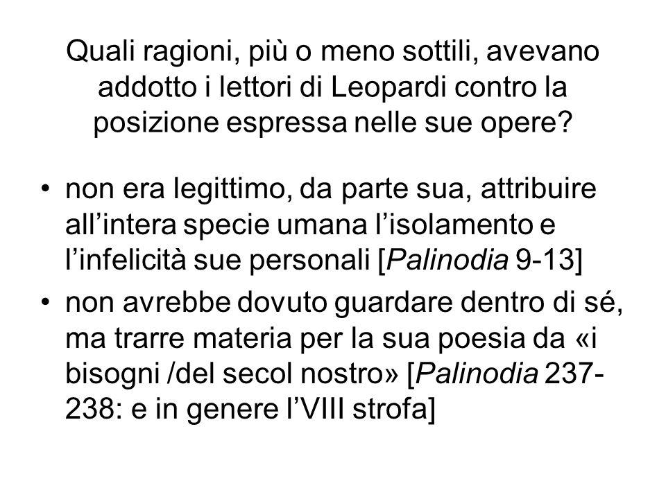 Quali ragioni, più o meno sottili, avevano addotto i lettori di Leopardi contro la posizione espressa nelle sue opere? non era legittimo, da parte sua
