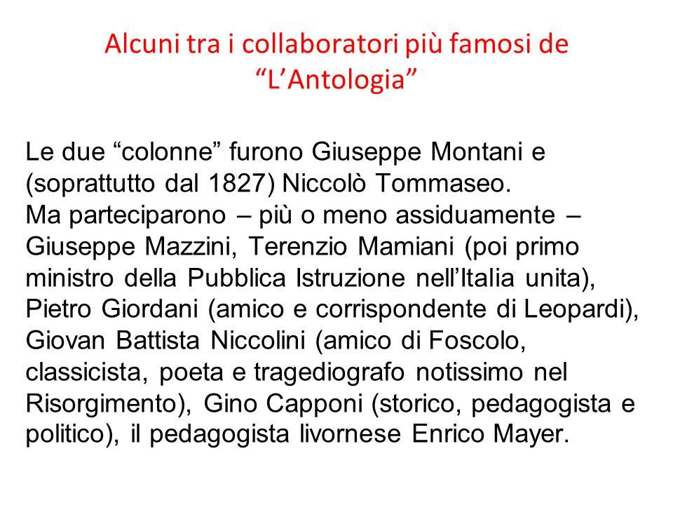 Alcuni tra i collaboratori più famosi de LAntologia Le due colonne furono Giuseppe Montani e (soprattutto dal 1827) Niccolò Tommaseo. Ma parteciparono