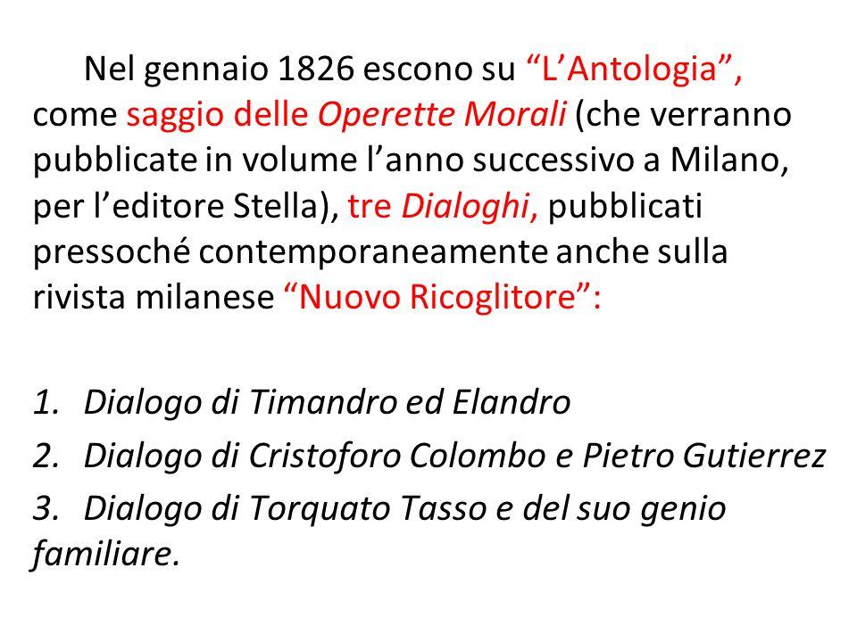 Nel gennaio 1826 escono su LAntologia, come saggio delle Operette Morali (che verranno pubblicate in volume lanno successivo a Milano, per leditore St