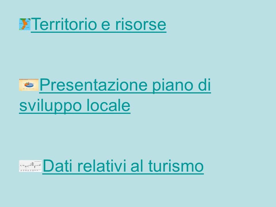 Territorio e risorse Presentazione piano di sviluppo locale Dati relativi al turismo