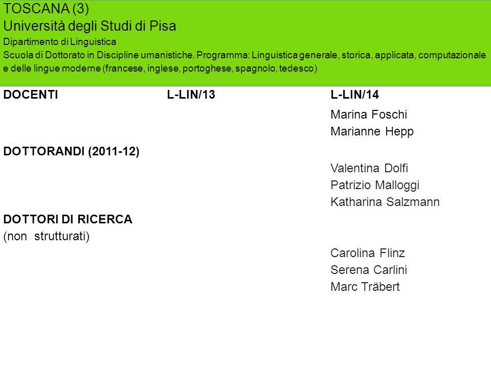 TOSCANA (3) Università degli Studi di Pisa Dipartimento di Linguistica Scuola di Dottorato in Discipline umanistiche. Programma: Linguistica generale,