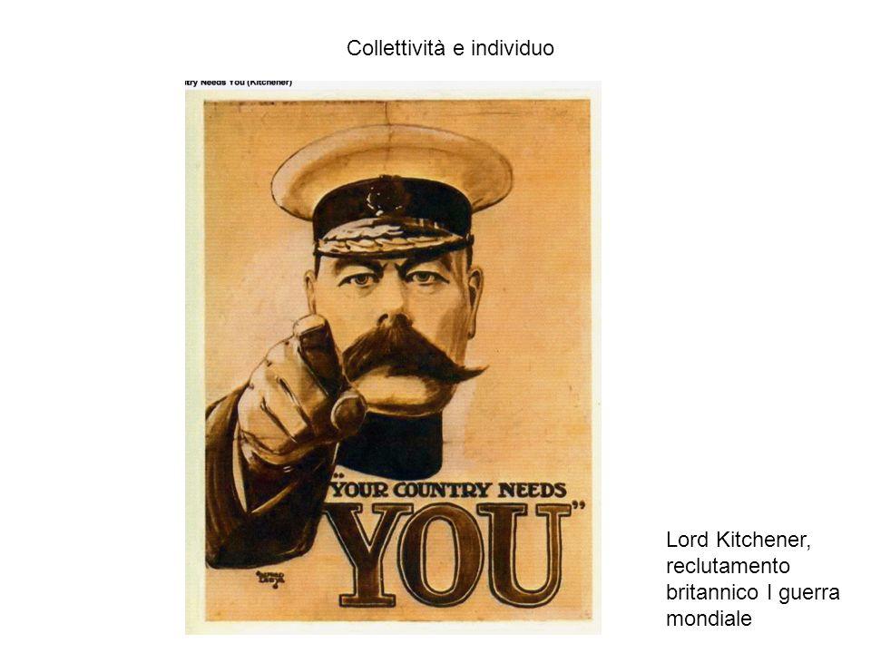 Lord Kitchener, reclutamento britannico I guerra mondiale Collettività e individuo
